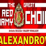 Concerte: Ansamblul Alexandrov, Marele Cor al Armatei Roșii